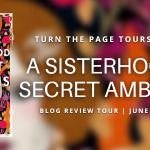 Blog Tour // A Sisterhood of Secret Ambitions by Sheena Boekweg //
