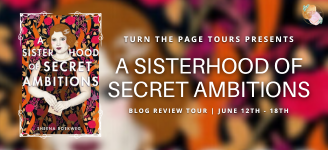 Read more about the article Blog Tour // A Sisterhood of Secret Ambitions by Sheena Boekweg //