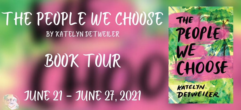 You are currently viewing Blog Tour // The People We Choose by Katelyn Detweiler//